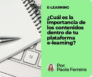 ¿Cuál es la importancia de los contenidos dentro de tu plataforma e-learning?